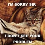 I Dont See Your Problem